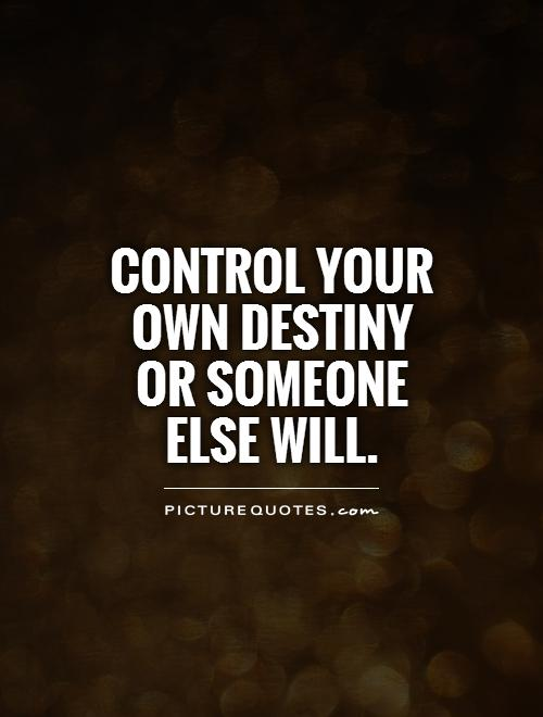 does geography control your destiny Geography history  of or in spite of your actions destiny ' a set of predetermined events within your life that you take an active course in shaping.