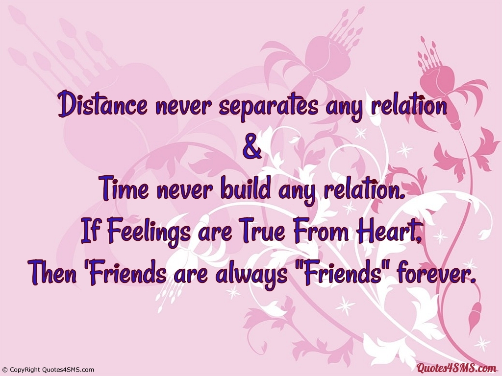 Distance Never Separates Any Relation U0026 Time Never Build Any Relation. If  Feelings Are True