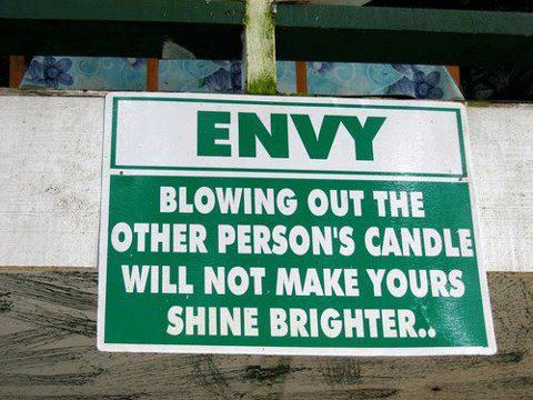 https://www.askideas.com/media/86/Envy-blowing-out-the-other-persons-candle-will-not-make-yours-shine-brighter.jpg