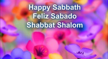 Happy Sabbath Feliz Sabado Shabbat Shalom