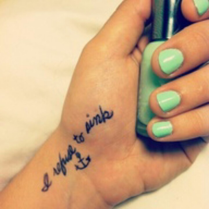 i refuse to sink tattoo on wrist - photo #32