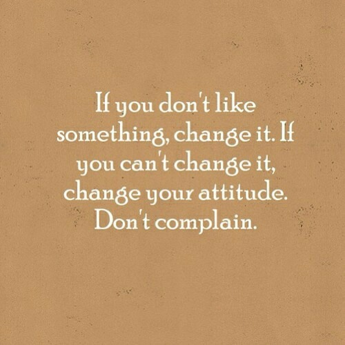 Change Your Attitude Quotes: 64 Top Complaint Quotes And Sayings