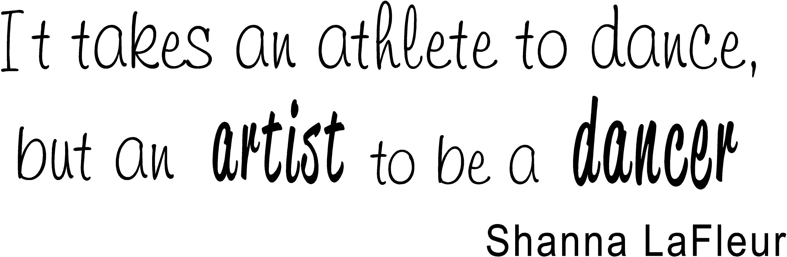 It Takes An Athlete To Dance But Artist Be A Dancer Shanna