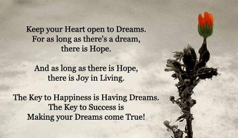 Keep Your Heart Open To Dreams. For As Long As Thereu0027s A Dream, There