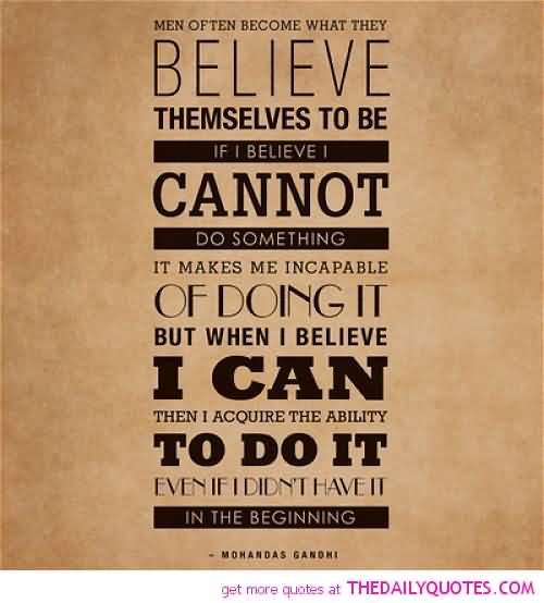 62 top believe quotes and sayings men often become what they believe themselves to beif i believe i cannot do solutioingenieria Image collections