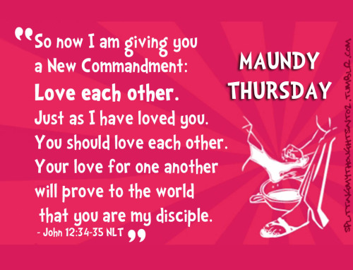 So Now I Am Giving You A New Commandment Love Each Other Maundy Thursday