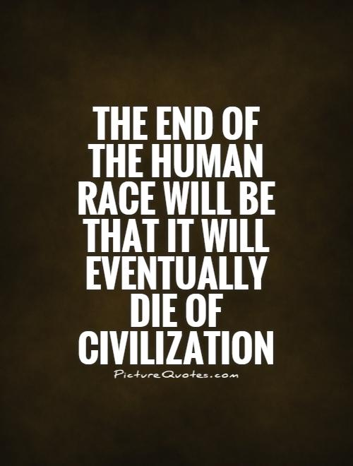 64 Beautiful Civilization Quotes And Sayings