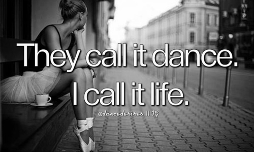 They Call It Dance I Life