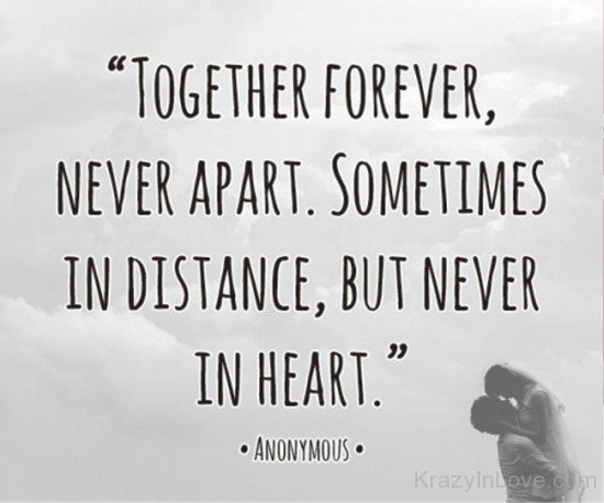 Apart in distance but never in heart quote