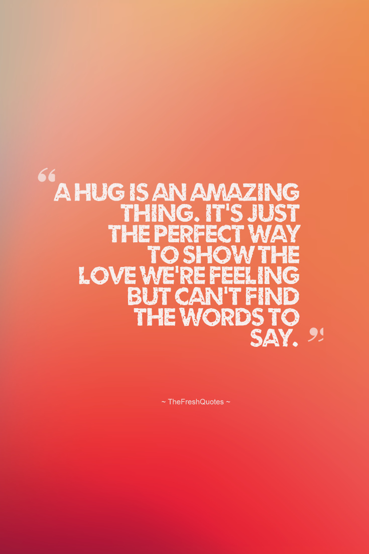 60+ Most Incredible Hug Quotes And Sayings
