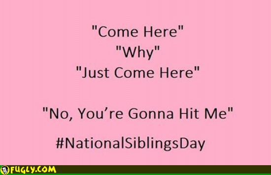 Funny Quotes About Brothers: 50 Beautiful National Siblings Day Greeting Pictures And