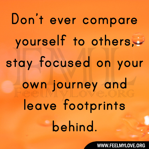 Dont Compare Quotes: 63 Top Focus Quotes And Sayings