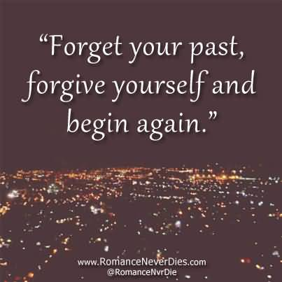 Forget The Past Quotes Enchanting 48 Top Forget Quotes And Sayings
