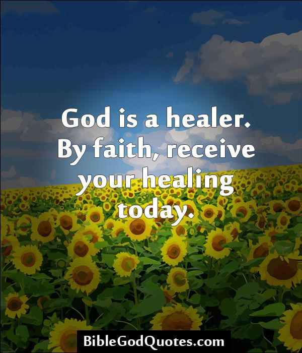 Image of: Bible Verses God Is Healer By Faith Receive Your Healing Today Askideascom 60 Top Healing Quotes And Sayings
