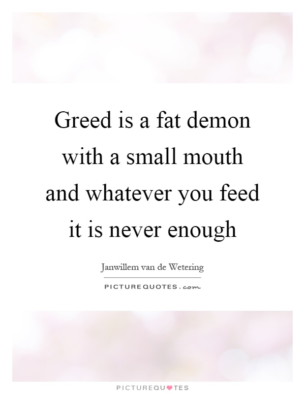 60 Top Greed Quotes And Sayings Stunning Greed Quotes