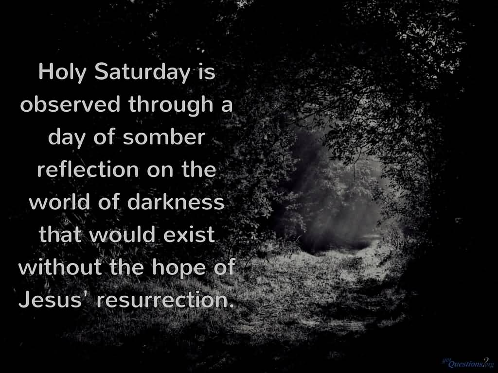 Holy saturday is observed through a day of somber reflection on the holy saturday is observed through a day of somber reflection on the world of darkness m4hsunfo