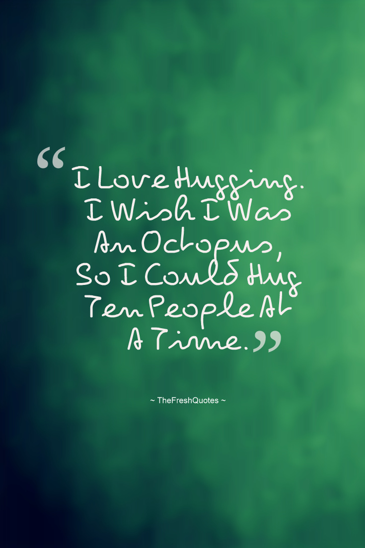 I Wish Quotes 62 Most Incredible Hug Quotes And Sayings