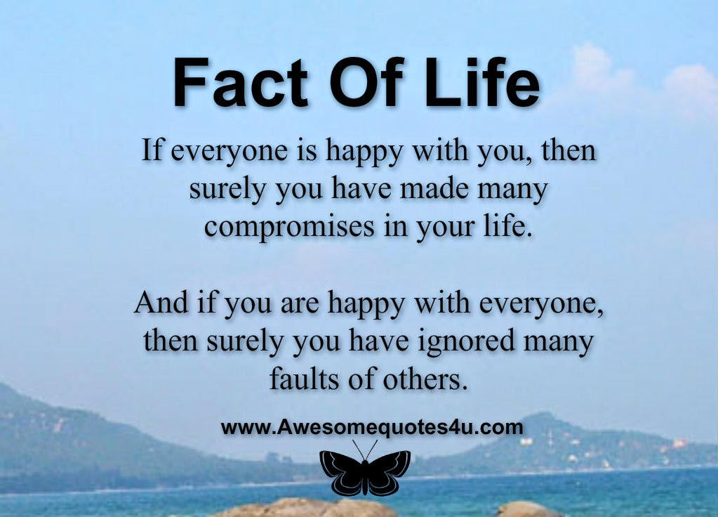 If Everyone Is Happy With You, Then Surely You Have Made Many Compromises  In Your