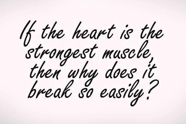 62 beautiful quotes and sayings about heart if the heart is the strongest muscle then why does it break so easily1 publicscrutiny Images