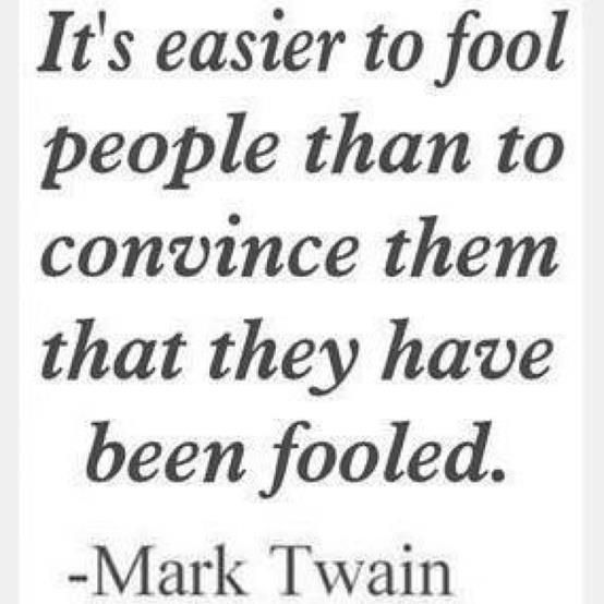 https://www.askideas.com/media/87/Its-easier-to-fool-people-than-to-convince-them-that-they-have-been-fooled.-Mark-Twain.jpg