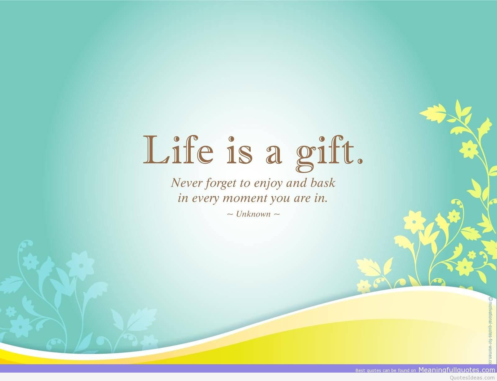 Quotes About Enjoying Life 63 Beautiful Gift Quotes And Sayings