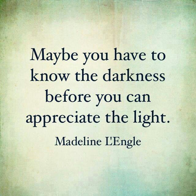 60 Most Beautiful Darkness Quotes And Sayings Stunning Quotes Light