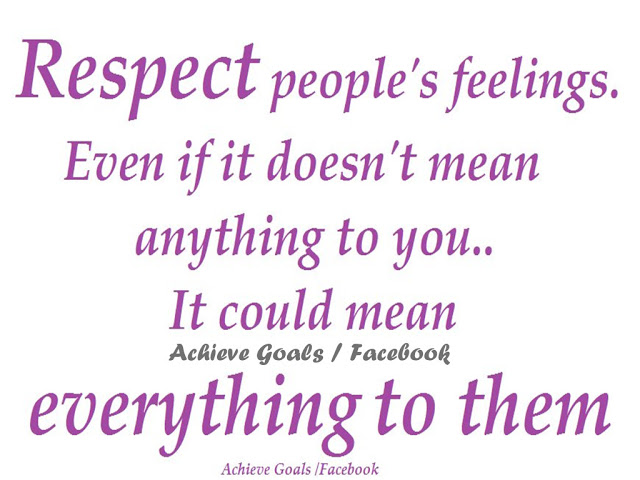 Respect people's feelings. Even if it doesn't mean anything to you. It could mean everything to them