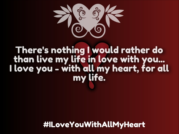 Love You With All My Heart Quotes For Him: 62 Beautiful Quotes And Sayings About Heart