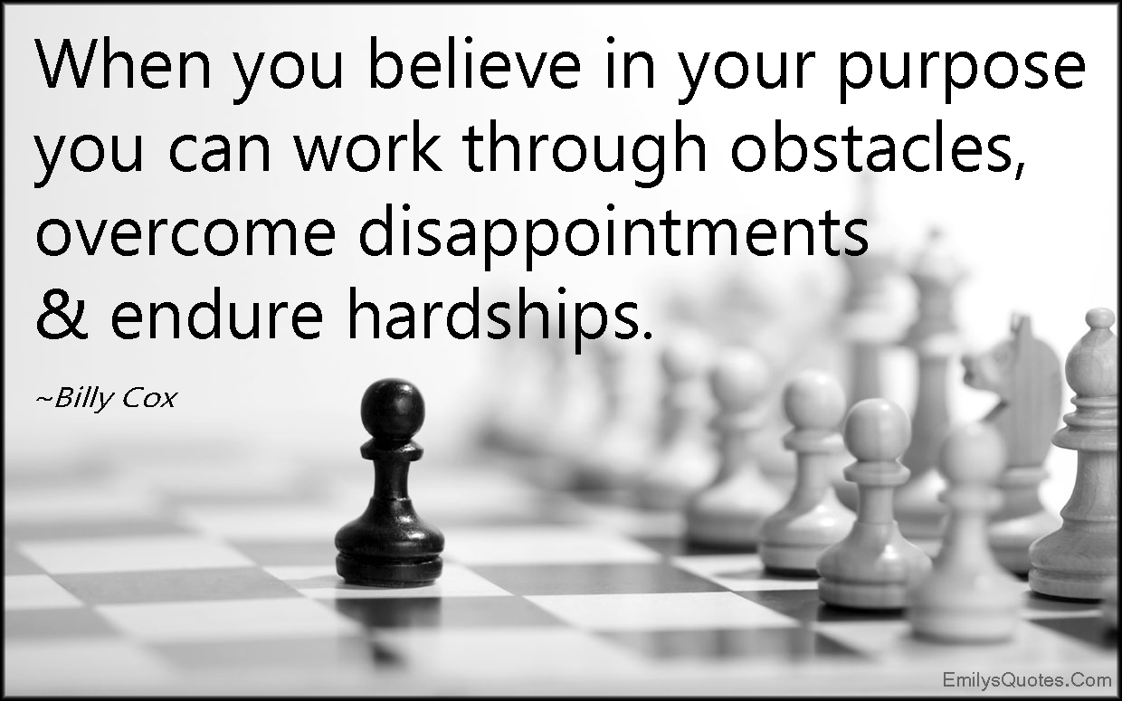 Overcoming Obstacles Quotes 62 Best Hardship Quotes And Sayings