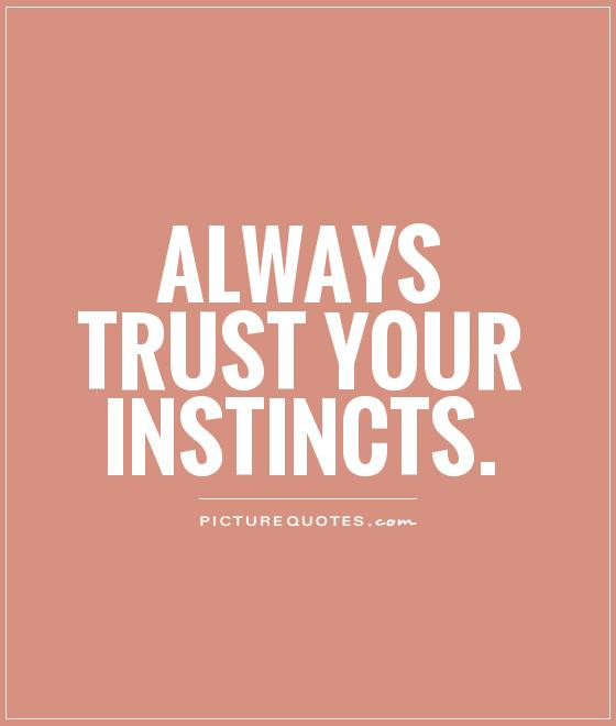 62 Best Instinct Quotes And Sayings