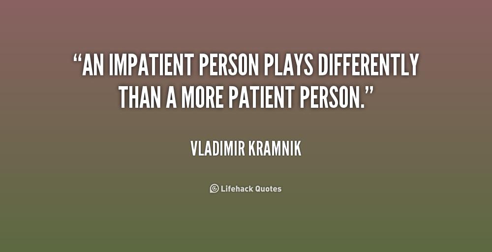 Impatient Person