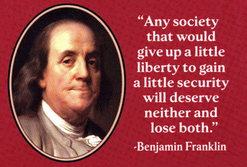 Any-society-that-would-give-up-a-little-liberty-to-gain-a-little-security-will-deserve-neither-and-lose-both.-Benjamin-Franklin.jpg