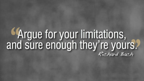 Richard Bach Quote About Cange: 65 Best Limitation Quotes And Sayings For Inspiration
