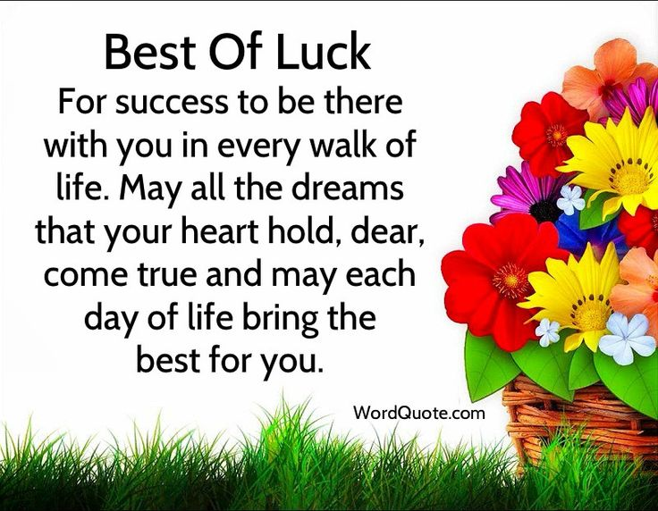 Best Of Luck For Success To Be There With You In Every Walk Of Life May