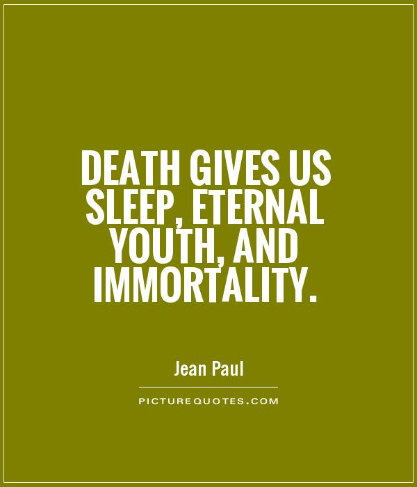 Happy Birthday Death Quotes: 62 Best Immortality Quotes And Sayings