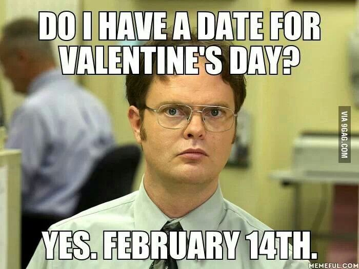 Do I Have Date For Valentines Day Yes Februry Th Funny Meme