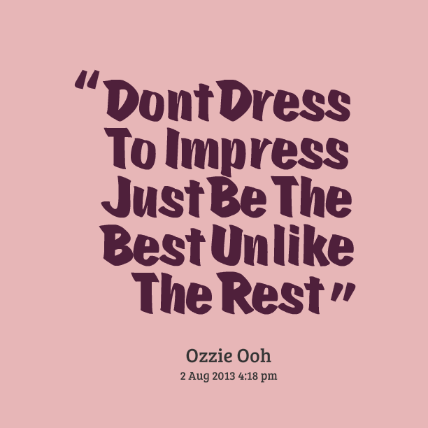 24 wonderful Women Dress Up Quotes – playzoa.com