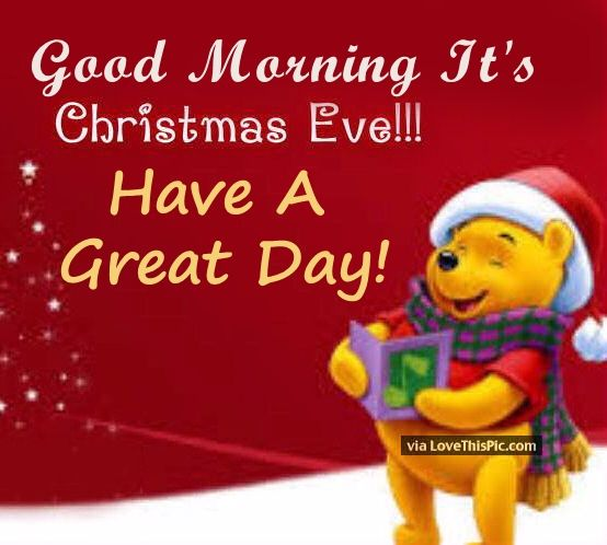 Good Morning Its Christmas Eve Have A Great Day Winnie Pooh