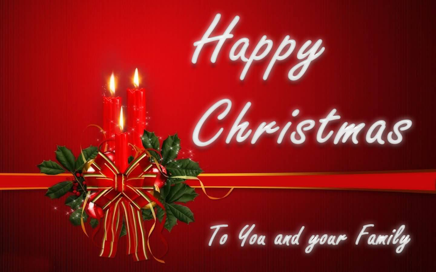 Happy Christmas To You And Your Family