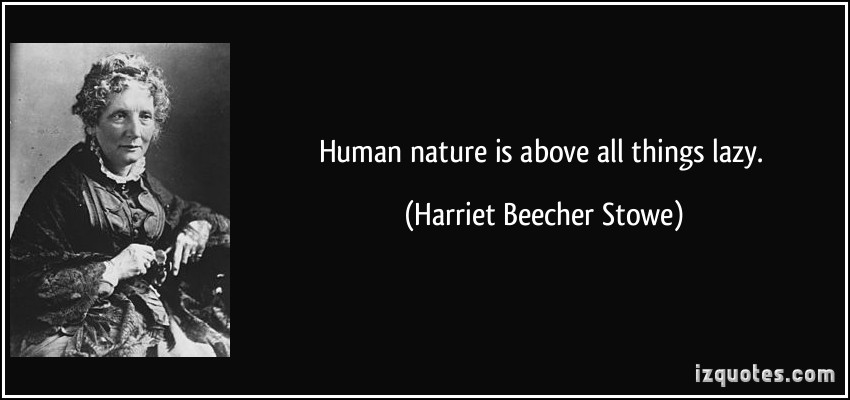 Harriet Beecher Stowe On Human Nature