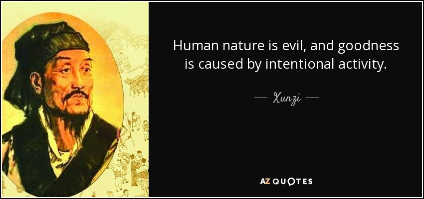 human nature evil It is very difficult to judge human nature as either good or evil based on mere observation or analysis of the past and the present human nature is very complex, yet it may also be [.