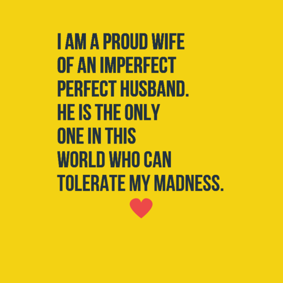 I Am A Proud Wife Of An Imperfect Perfect Husband He Is The Only One In