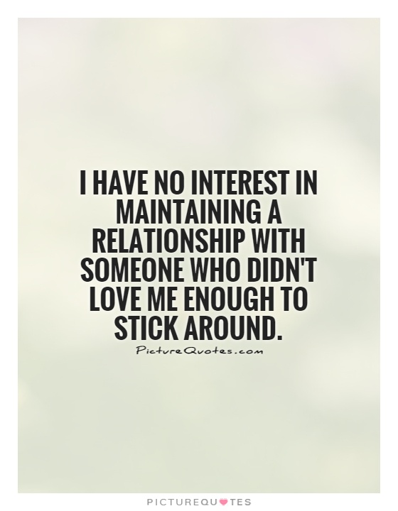 I Have No Interest In Maintaining A Relationship With Someone Who