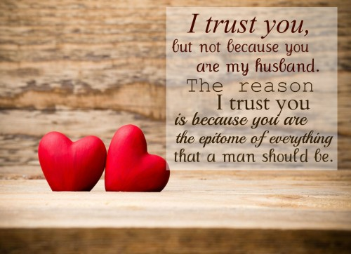 I Trust You, But No Because You Are My Husband. The Reason I Trust