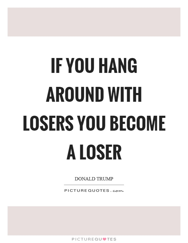 63 Best Losers Quotes And Sayings