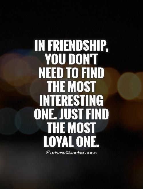 Quotes Friends You Dont See Often : Top loyalty quotes and sayings