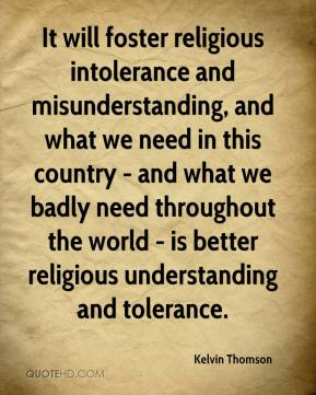 the need for religious tolerance I believe that the masterpiece opinion will make such bodies more aware of the need to  the need for tolerance  held religious beliefs to.