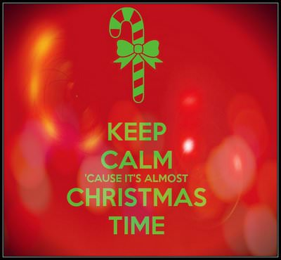 Almost Christmas Quotes.Keep Calm Cause It S Almost Christmas Time