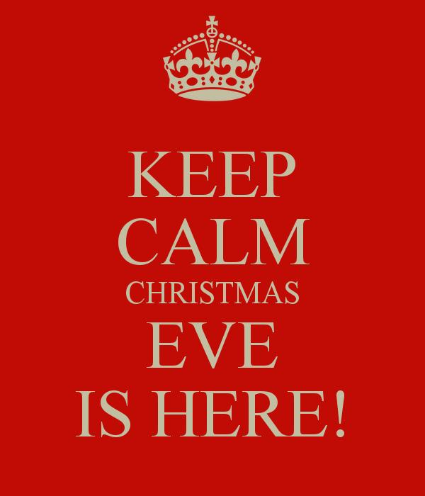 Keep Calm Christmas.Keep Calm Christmas Eve Is Here