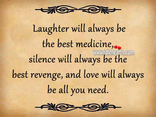 best laughter quotes and sayings laughter will always be the best medicine silence will always be the best revenge